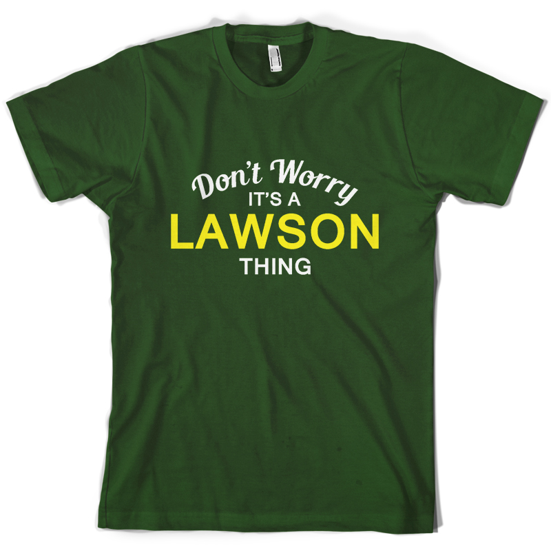 Don 39 t Worry It 39 s a LAWSON Thing Mens T Shirt Family Custom Name Print T Shirt Mens Short Sleeve Hot Tops Tshirt Homme in T Shirts from Men 39 s Clothing