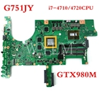 G751JY i7-4710/4720HQ CPU GTX980M N16E-GX-A1 motherboard REV2.0 For ASUS G751J G751JY Laptop mainboard 100%Tested free shipping