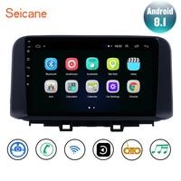 Seicane Android 8.1 For Hyundai ENCINO kona/Tucson 2018 2019 Car GPS Navi Multimedia Player Stereo support Carplay Rear Camera