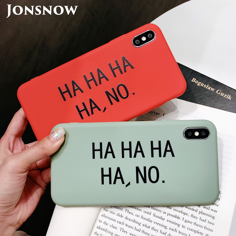 KIPX1082_1_JONSNOW Matte Phone Case for iPhone 6S 6P 7 8 Plus HA HA HA HA NO Pattern Soft Silicone Cases for iPhone X XR XS Max