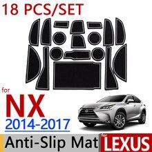 Для Lexus NX 2015 2016 2017 противоскользящие резиновые чашки Подушки двери Коврики 18 шт. az10 NX200 nx200t nx300h интимные аксессуары стайлинга автомобилей Стикеры