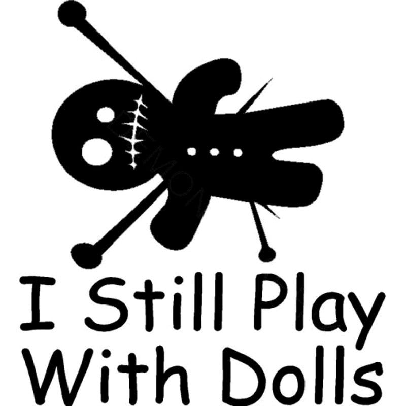 11.4CM*12.7CM Voodoo Doll I Still Play With Dolls Vinyl Decal Sticker Black Magic Car Sticker Decoration Black Sliver C8-1086