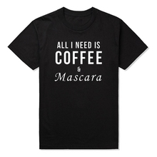 All I Need Is Coffee And Mascara T-Shirt Caffeine Morphing Photo Coffee Men Womens 2016 Summer Fashion Funny T Shirts