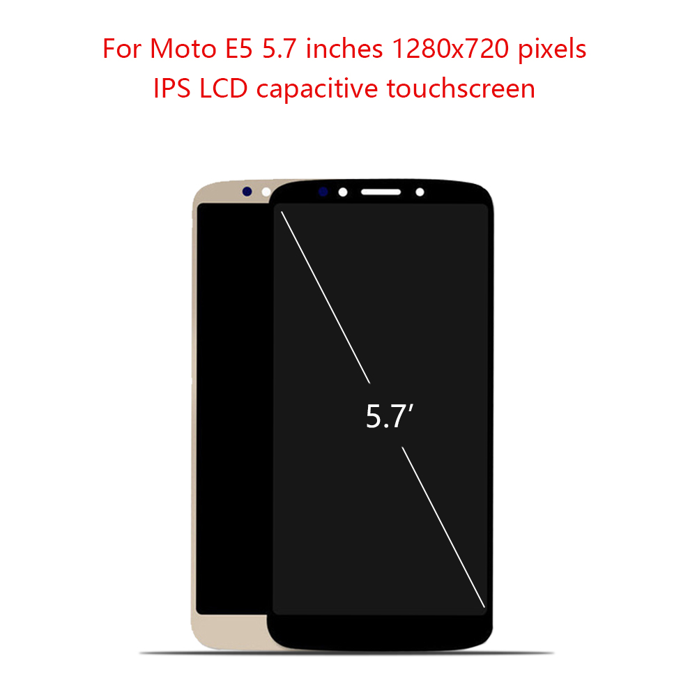 Original 5.7 Display For Motorola Moto E5 LCD Touch Screen Digitizer Assembly Replacement For MOTO E5 Display XT1944-2 XT1944-4Original 5.7 Display For Motorola Moto E5 LCD Touch Screen Digitizer Assembly Replacement For MOTO E5 Display XT1944-2 XT1944-4