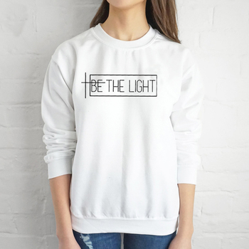 Be the light Sweatshirt women fashion hipster unisex outfit Christian religion grunge tumblr casual new arrival season quote top 3