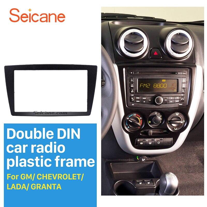 Seicane 2 דין רכב רדיו מסגרת Fascia refitting סטריאו פנל עבור GM שברולט לאדה GRANTA DVD נגן צלחת דאש לוח trim קיט