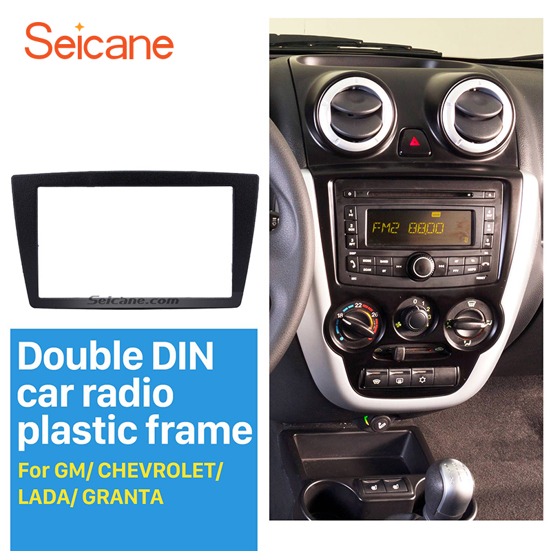 Seicane 2 DIN Autoradio Frame Fascia inbouwen Stereo Panel voor GM CHEVROLET LADA GRANTA Dvd-speler Plaat Dash Bezel trim Kit
