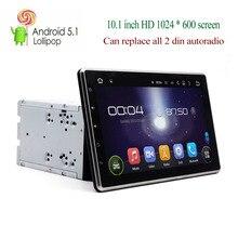10.1 polegada 2 din Quad core Android 5.1 Pirulito HD 1024*600 tela de toque Do Carro DVD Player De Vídeo unidade central autoradio GPS navi