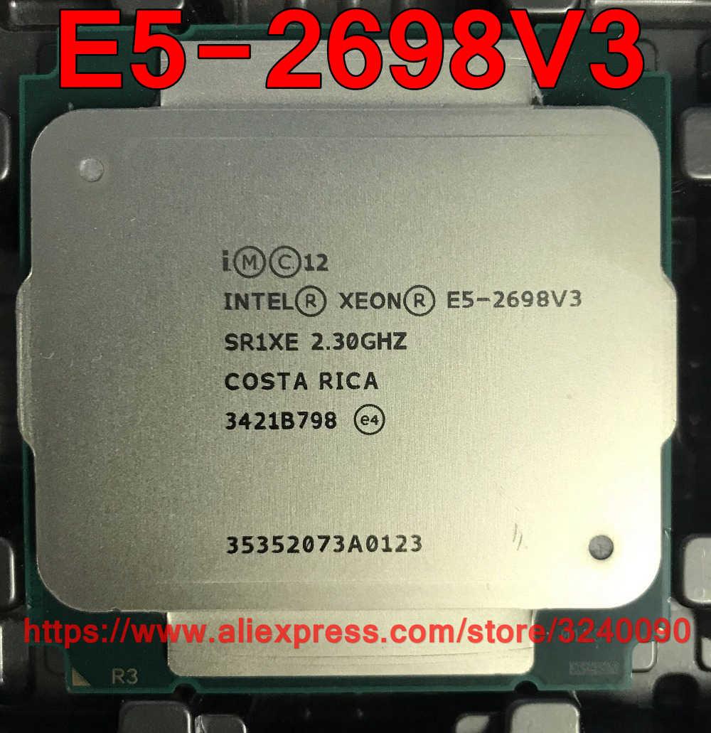 Intel Xeon CPU E5-2698V3 QS version 2.3GHz 16-Cores 40M 135W LGA2011-3 E5-2698 V3 processor E5 2698V3 free shipping E5 2698 V3