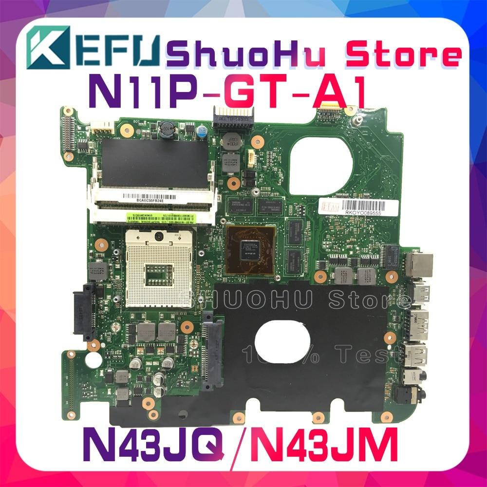 KEFU For ASUS N43JM N43JQ N43JF N43J N43 HM55 N11P-GT-A1 laptop motherboard tested 100% work original mainboardKEFU For ASUS N43JM N43JQ N43JF N43J N43 HM55 N11P-GT-A1 laptop motherboard tested 100% work original mainboard