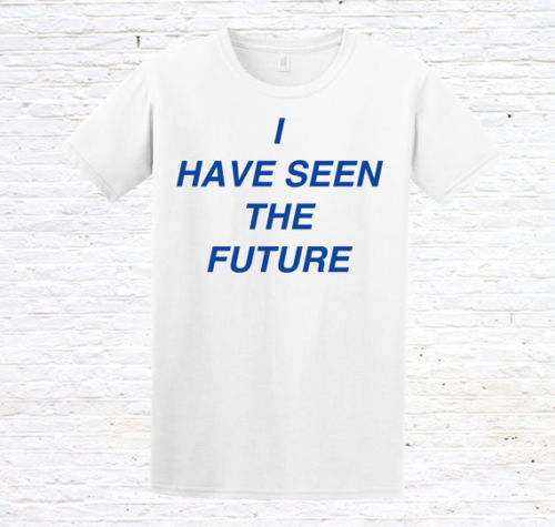 I Have Seen The Future T-Shirt (blog/fashion/sci-fi/chung) image