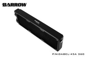 Image 3 - Barrow Dabel 45A 360, 45mm Thicknes 360mm Kühler, Kupfer Dicke Plus Typ Wasser Kühler, geeignet Für 120mm Fans