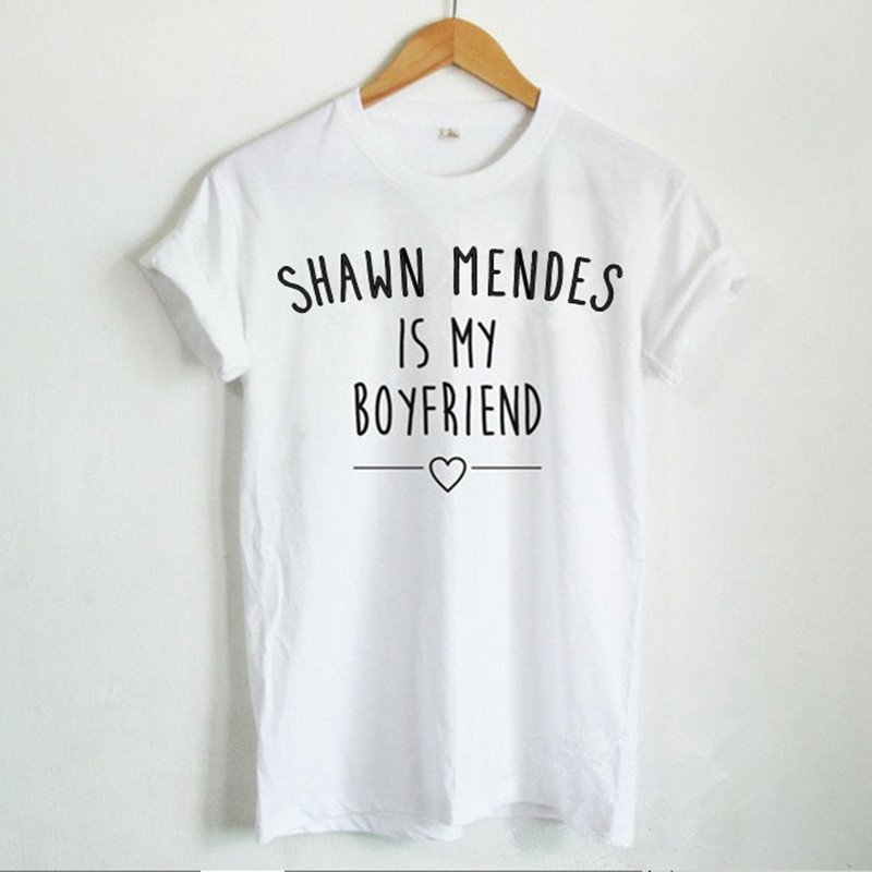 SHAWN MENDES IS MY BOYFRIEND Letter Print Women Funny T-shirts Tops Short Sleeve Hipster White t shirt female tees mujer Street