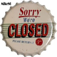 [ Mike86 ] Sorry We're CLOSED Bottle Cap Iron Painting Retro wall sign Pub Family Gift Store Hotel Party Decoration 40 CM BG 53