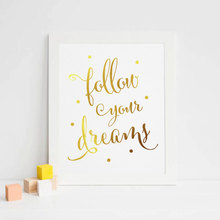 Follow Your Dreams Gold Foil Decor Wall Art Print Inspirational Motivational Quote Metallic Poster Nursery Girls Room Home