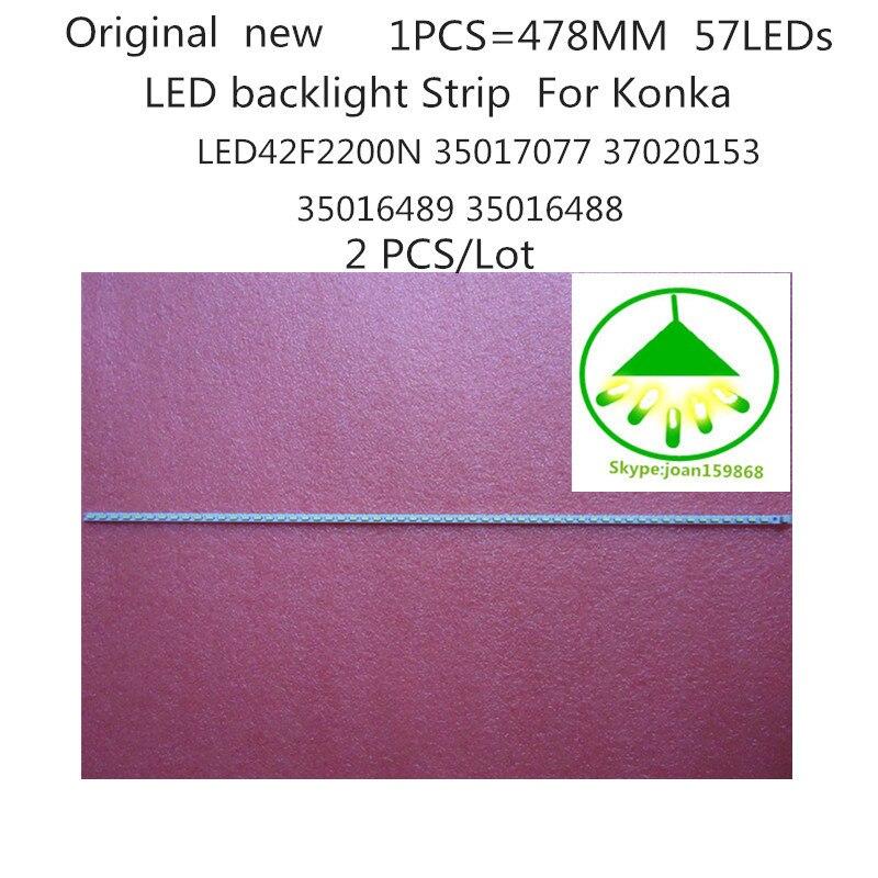 2 PCS/Lot  Original New  LED42F2200N 35017077 37020153 35016489 35016488 For Konka LED Strip 57 LEDS 478MM Free shipping 2 PCS/Lot  Original New  LED42F2200N 35017077 37020153 35016489 35016488 For Konka LED Strip 57 LEDS 478MM Free shipping