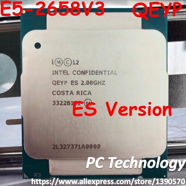 Original Intel Xeon prozessor E5 2658V3 QEYP oder QEYR ES version 2.00GHZ 30M 12CORE E5 2658 V3 LGA2011 3 E5 2658V3 e5 2658 V3