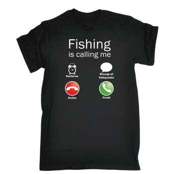 Fish Is Calling ME Funny Joke Fly Sailing Rod T-SHIRT Tshirt Men Black Short Sleeve Cotton Hip Hop T-Shirt Print Tee Shirts