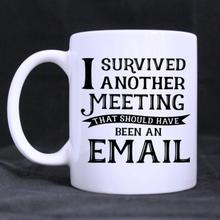 Funny Quotes Printed Mug I survived another meeting Ceramic White Mug Coffee Mug Cup Coffee Cups (11 Oz capacity) Customized Mug mug lefard 11 8 5 11 cm white