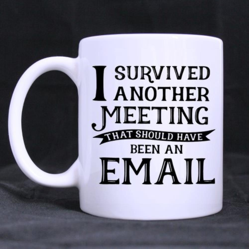 Funny Quotes Printed Mug I survived <font><b>another</b></font> meeting Ceramic White Mug <font><b>Coffee</b></font> Mug <font><b>Cup</b></font> <font><b>Coffee</b></font> <font><b>Cups</b></font> (11 Oz capacity) Customized Mug