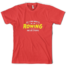All I Care About Is Rowing - Mens T-Shirt Row Funny Kayak 10 ColoursMans Unique Cotton Short Sleeves O-Neck T Shirt