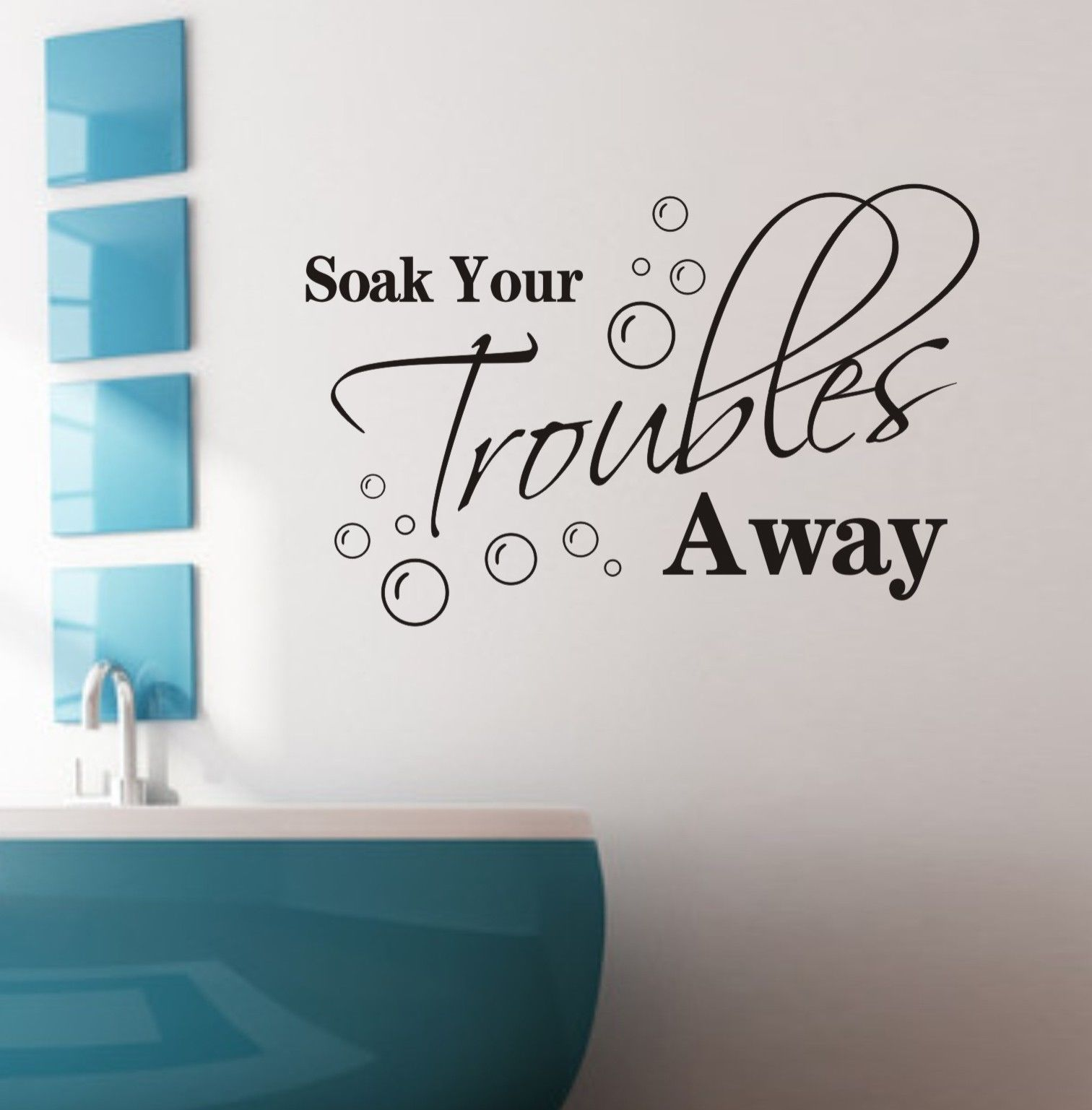 Soak all your troubles away Wall Quote Bathroom Wall Art Sticker