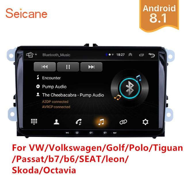 $ US $68.78 Seicane 2Din Android 8.1 Car Multimedia player For VW/Volkswagen/Golf/Polo/Tiguan/Passat/b7/b6/SEAT/leon/Skoda/Octavia Radio GPS