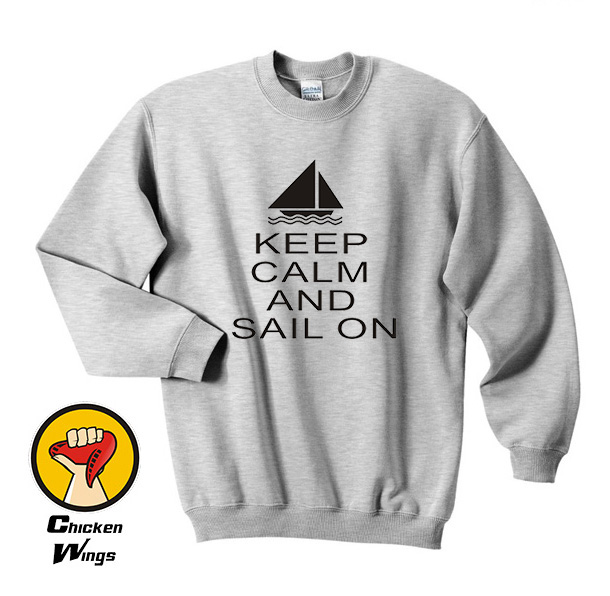 Keep Calm & Sail On ~ Yatching Top Crewneck Sweatshirt Unisex More Colors XS - 2XL