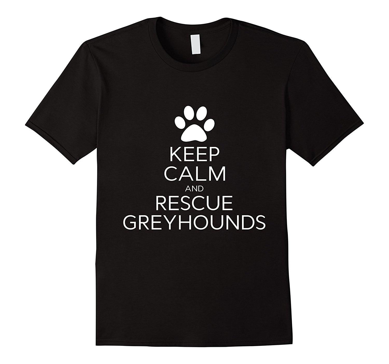 Funny Keep Calm and Rescue Greyhounds Animal Lovers T Shirt T-shirt Men Black Short Sleeve Cotton Hip Hop Print Tee Shirts