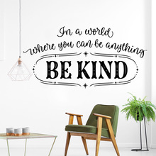 Modern be kind Vinyl Wall Sticker Home Decor Stikers Waterproof Decals Decoration Accessories