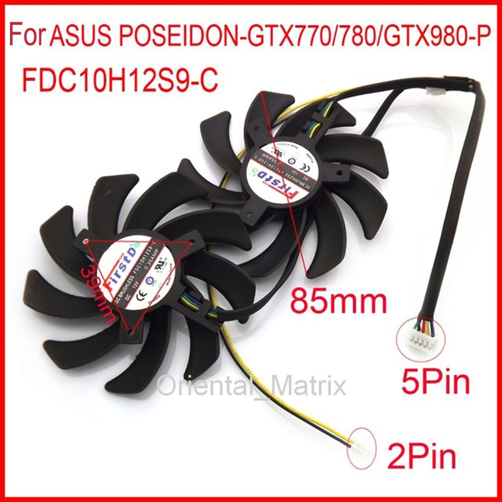 2pcs/lot FDC10H12S9-C 85mm 39*39*39mm 12V 0.35A 5Pin For ASUS POSEIDON-GTX770 GTX780 GTX980-P Graphics Card Cooling Fan ботинки meindl meindl ohio 2 gtx® женские
