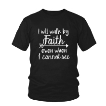 I Will Walk By Faith even when i can not see letter print cotton basic couple women men summer t shirt short sleeve oversize top