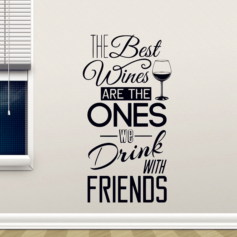 Kitchen Quotes Wall Decal The Best Wines With Friends Vinyl Wall Sticker Dining Room Kitchen Wall Art Mural Home Decor