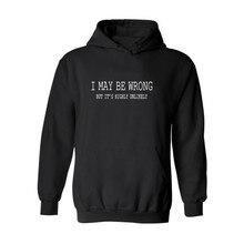 2016 Mens Hoodies and Sweatshirts I MAY BE WRONG Fashion Hoodie Men's Hoodies Men Plus Size Sweatshirt 4XL