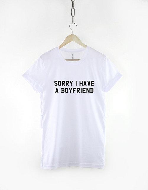 Sorry I Have A Boyfriend...