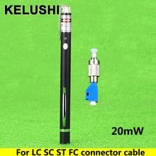 KELUSHI 새로운 FTTH 레이저 optico 펜 스타일 광섬유 레이저 테스터 LC/FC/SC/ST 어댑터 광섬유 케이블 20mw CATV