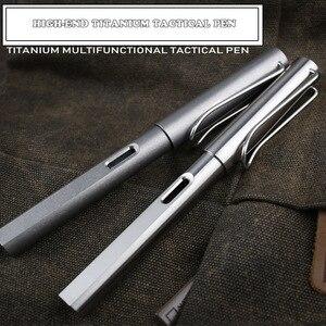 Image 1 - High End 2 IN 1 ไทเทเนี่ยม TC4 ยุทธวิธีปากกาป้องกันตัวเองธุรกิจการเขียนปากกา EDC กลางแจ้งเครื่องมือคริสต์มาสของขวัญ