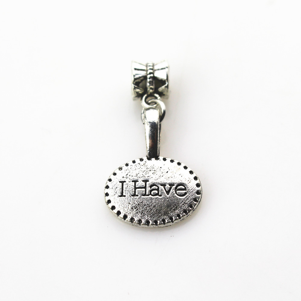 Hanging charms 20pcs/lot I have charms big hole pendant beads fit women bracelet /bangle diy jewelry dangle charms