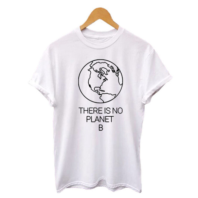 a18abc6a0d Earth Day Slogan There Is No Planet B T-shirt Women's Summer Cotton Tops  Women Black White T Shirt Hipster Environmental Saying