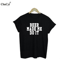 """Beer Made Me Do It"" / 2 Colors"
