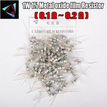 20pcs 5% 1W Metal oxide film Resistor 0.1 0.12 0.15 0.18 0.2 ohm Carbon Film Resistor