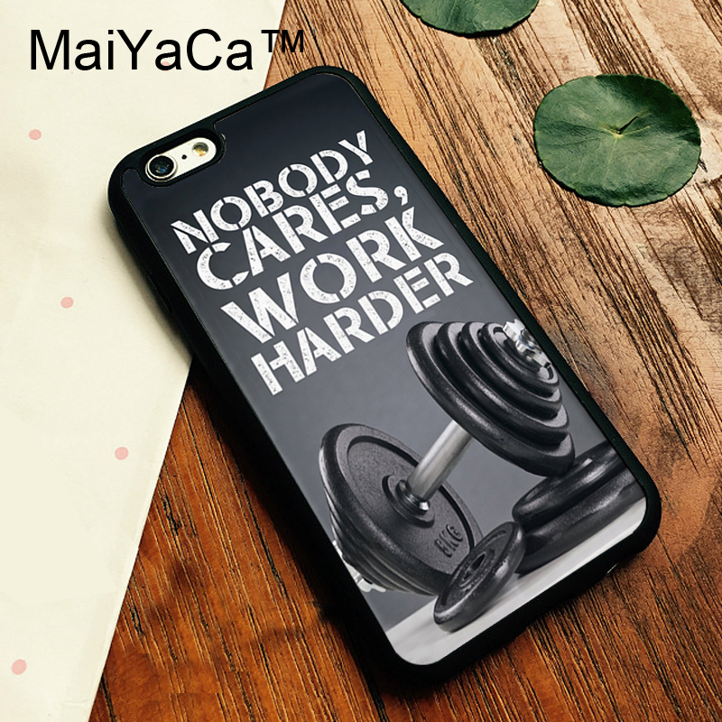 MaiYaCa Nobody Cares Work Harder Quote Gym Phone Case For Apple iphone 6 Plus 6s Plus 5.5 inch luxury Back Rubber Case Cover