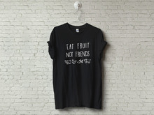 EAT FRUIT NOT FRIENDS unisex t-shirt / 8 colors