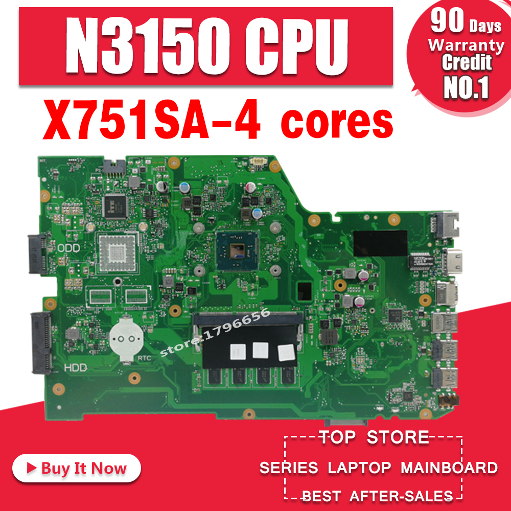 X751SA 4 cores N3150 CPU 4GB RAM Laptop motherboard For ASUS X751S X751SJ X751SV mainboard Tested Working free shippingX751SA 4 cores N3150 CPU 4GB RAM Laptop motherboard For ASUS X751S X751SJ X751SV mainboard Tested Working free shipping