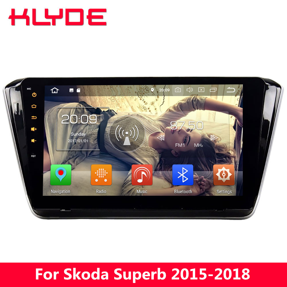 KLYDE 10.1 IPS 4G Android 8.0 Octa Core 4GB RAM 32GB ROM Car DVD Player Radio Stereo GPS Navigation For Skoda Superb 2015-2018