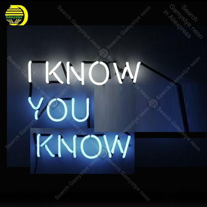 I Know You Know Neon Sign Glass Tube Handcraft neon light Sign Recreation Room Iconic Sign Neon Light anuncio luminoso Guantee four colors atari neon sign neon bulb sign glass tube neon light recreation club pub iconic sign advertise arcade lamp wholesale