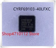 NEW 5PCS/LOT CYRF69103-40LFXC CYRF69103 40LFXC CYRF6910340LFXC QFN IC