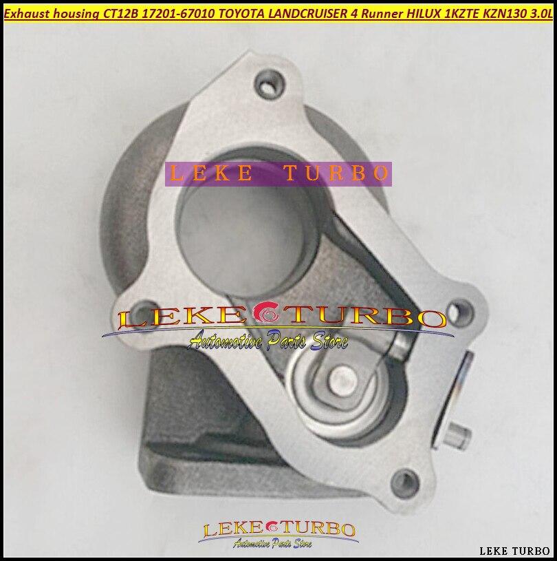 Турбо выхлопной корпус CT12B 17201-67010 17201-67040 для TOYOTA LANDCRUISER 4 Runner HI-LUX HILUX 1KZTE 1KZ-TE KZN130 3.0L 93-03
