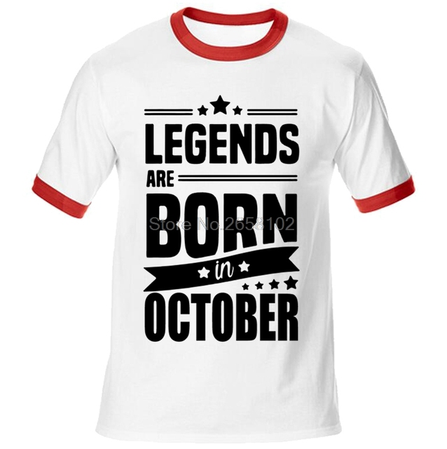 e12334c08 Men Fashion T-shirt Legends Are Born In October Funny Birthday Gift T Shirt  Cotton