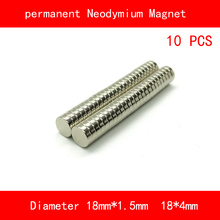 10PCS round diameter 18mm thickness 4mm 1.5mm n35 Rare Earth strong NdFeB Neodymium Magnet for industrial DIY